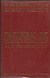 Frédéric de Hohenstaufen, ou Le Rêve excommunié