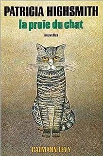 La proie du chat : nouvelles, Highsmith, Patricia