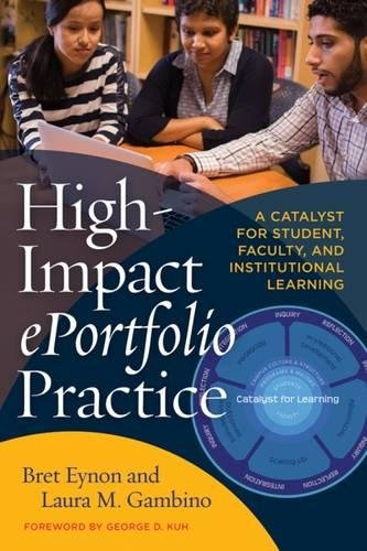 High-Impact ePortfolio Practice: A Catalyst for Student, Faculty, and Institutional Learning