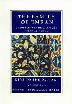 The Family of 'Imran (Keys to the Qur'an Book 2) (English Edition) de [Haeri, Shaykh Fadhlalla]