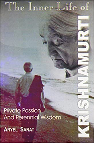 The Inner Life of Krishna Murti: Private Vision and Perennial Wisdom by Aryel Sanat (2002-06-01)