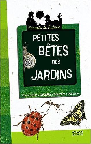 Lire un Petites bêtes des jardins pdf epub