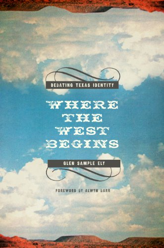 Books : Where the West Begins: Debating Texas Identity (Plains Histories)