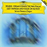 "Reubke: Organ Sonata ""The 94th Psalm"" / Liszt: Fantasia and Fugue on ""Ad nos"""