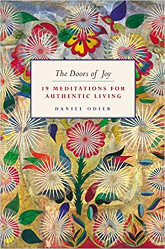 The Doors Of Joy: 19 Meditations for Authentic Living ...