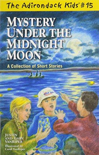 The Adirondack Kids 15: Mystery Under the Midnight Moon & Other Short Stories (Adirondack Kids)