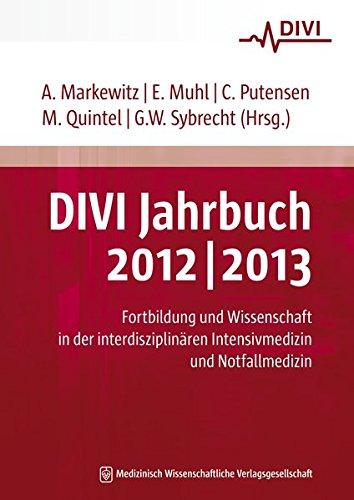 DIVI Jahrbuch 2012/2013: Fortbildung und Wissenschaft in der interdisziplinären Intensivmedizin und Notfallmedizin