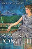 The Last Girls of Pompeii, Kathryn Lasky, 0670061964