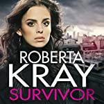 Survivor: Only the Strongest Will Remain Standing... | Roberta Kray