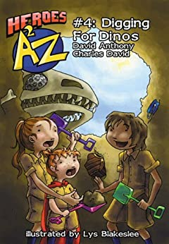 Heroes A2Z #4: Digging For Dinos (Heroes A to Z, A Funny Chapter Book Series For Kids) by [Anthony, David, David Clasman, Charles]