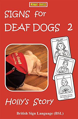SIGNS for DEAF DOGS 2  British Sign Language (BSL): Holly's Story (Let's Sign BSL)