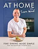 At Home with Simon Wood: Fine Dining Made Simple