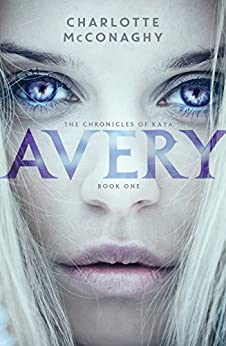 Avery (The Chronicles of Kaya) by [McConaghy, Charlotte]