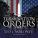Termination Orders Audiobook by Leo J. Maloney Narrated by John Pruden