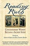Reading Ruth: Contemporary Women Reclaim a Sacred Story