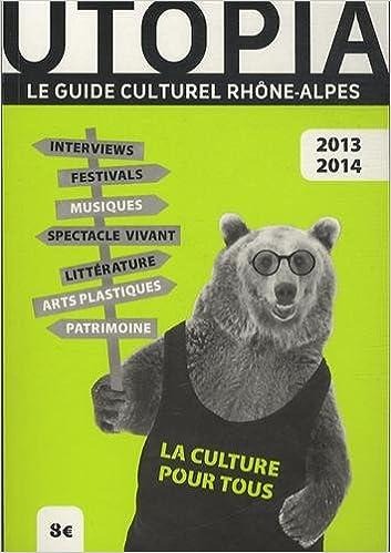 En ligne Utopia : Le guide culturel Rhône-Alpes pdf, epub ebook
