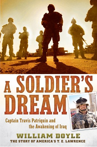 A Soldier's Dream: Captain Travis Patriquin and the Awakening of Iraq PDF