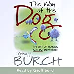 The Way of the Dog: The Art of Making Success Inevitable | Geoff Burch