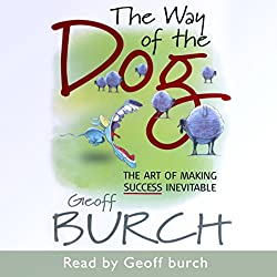 The Way of the Dog: The Art of Making Success Inevitable