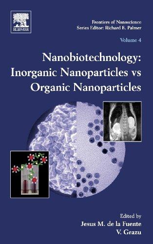 Nanobiotechnology, Volume 4: Inorganic Nanoparticles vs Organic Nanoparticles (Frontiers of Nanoscience)