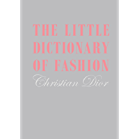 Little Dictionary of Fashion, The: A Guide to Dress Sense for Every Woman (English Edition)