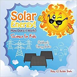 Solar energy how does it work science for kids for What is solar power for kids