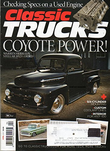 (Classic Trucks 2017 Magazine CUSTOM COOLANT LINES Interior For An F-100 CHECKING SPECS ON A USED ENGINE Six-Cylinder Mounting )