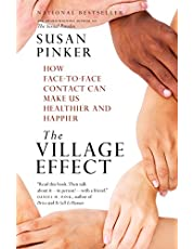 The Village Effect: How Face-to-Face Contact Can Make Us Healthier and Happier