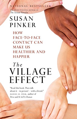 The Village Effect: How Face-to-Face Contact Can Make Us Healthier and Happier by Vintage Canada