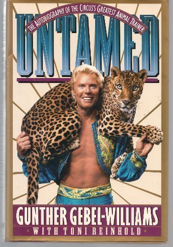 - Untamed: The Autobiography of the Circus's Greatest Animal Trainer Gunther Gebel-Williams