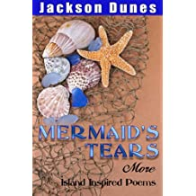 Mermaid's Tears, More Island Inspired Poems