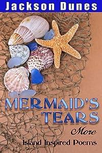 Mermaid's Tears, More Island Inspired Poems
