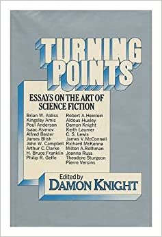 Turning Points Essays On The Art Of Science Fiction Robert A Turning Points  Essays On The