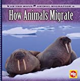 How Animals Migrate, Susan Labella, 0836884167