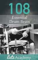 108 ESSENTIAL DRUM BEATS: A COMPREHENSIVE COLLECTION FOR ALL LEVELS