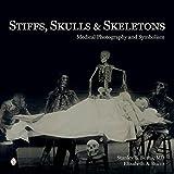 Stiffs, Skulls and Skeletons, Stanley B. Burns and Elizabeth A. Burns, 0764347462