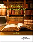 Extending MS Dynamics GP : The MS Dynamics GP Series, Whaley, Richard L., 1931479186