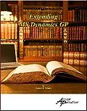 Extending MS Dynamics GP : The MS Dynamics GP Series, Whaley, Richard L., 1931479186