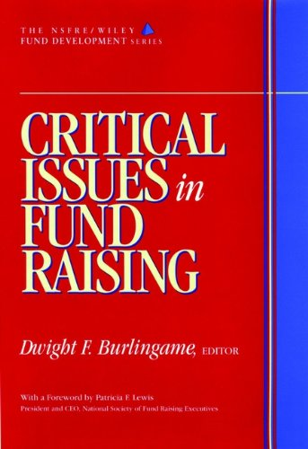 Download Critical Issues in Fund Raising (AFP/Wiley Fund Development Series) (The AFP/Wiley Fund Development Series) Pdf