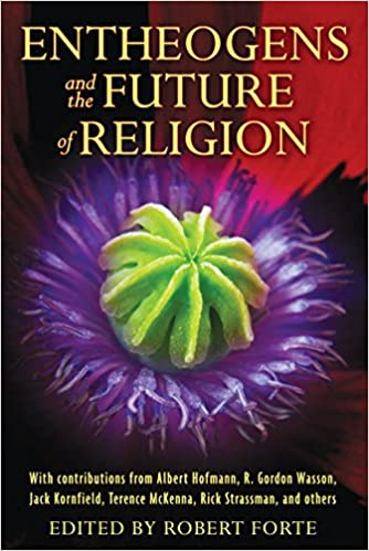Amazon Fr Entheogens And The Future Of Religion Robert