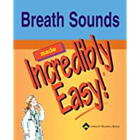 Breath Sounds Made Incredibly Easy (Incredibly Easy! Series)