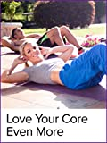 Love Your Core Even More Abs Workout