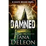 Damned (Shaye Archer Series Book 7)