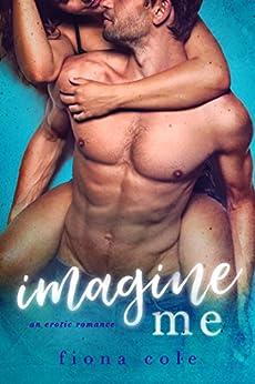 Imagine Me by [Cole, Fiona ]
