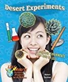 Desert Experiments: 11 Science Experiments in One Hour or Less (Last Minute Science Projects with Biomes)
