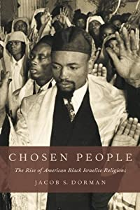 Chosen People: The Rise of American Black Israelite Religions from Oxford University Press
