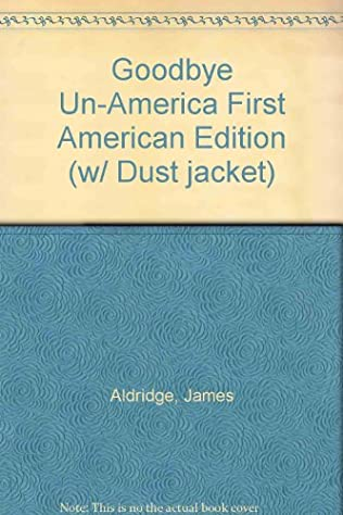 book cover of Goodbye Un-America