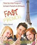 Fast French for Busy People, Yuliya Bond, 1475996667