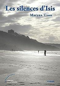 Les silences d'Isis par Maryna Uzun