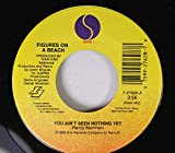 Figures On A Beach 45 RPM You Ain't Seen Nothing Yet / Independence Day